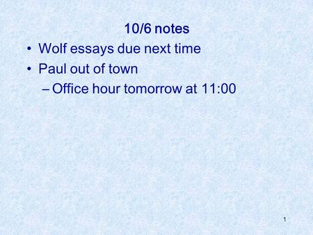 10/6 notes Wolf essays due next time Paul out of town