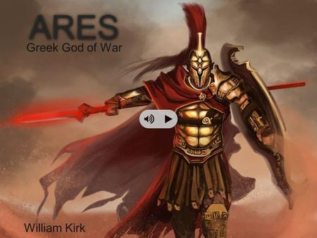 ARES Greek God of War William Kirk.