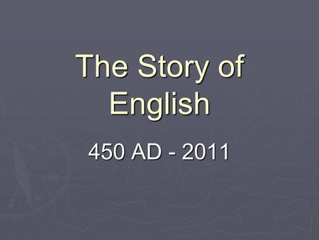The Story of English 450 AD - 2011.