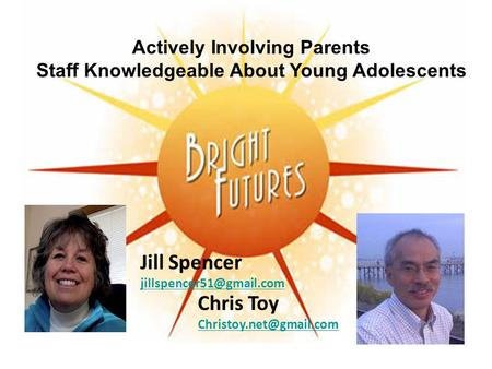 Jill Spencer Chris Toy Actively Involving Parents Staff Knowledgeable About Young Adolescents.