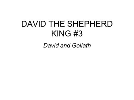 DAVID THE SHEPHERD KING #3