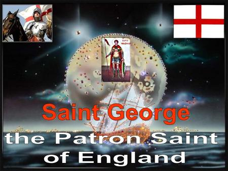 St. George is the patron saint of England. His emblem, a red cross on a white background, is the flag of England, and part of the British flag. St George's.