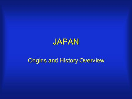 JAPAN Origins and History Overview. Japan: Origins According to Shinto Myth: Izanagi and Izanami were given a jewel tipped spear by the gods of Creation,