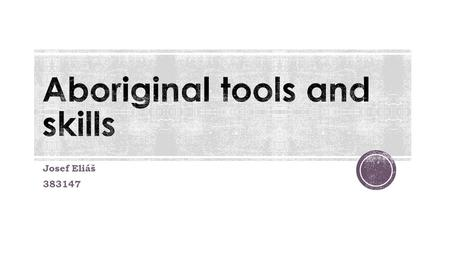 Aboriginal tools and skills