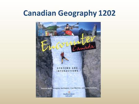 Canadian Geography 1202.