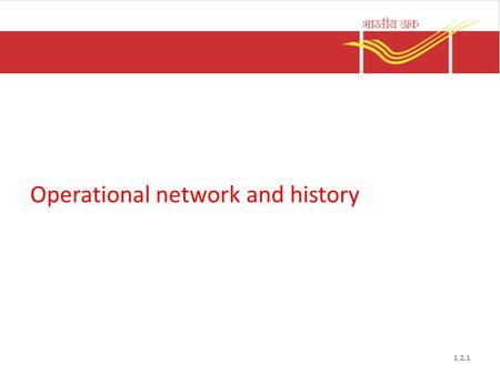 Operational network and history 1.2.1. At the Directorate 1.2.2.