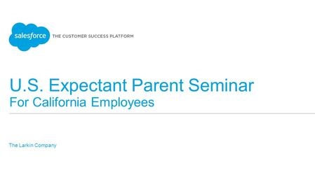 U.S. Expectant Parent Seminar For California Employees The Larkin Company ​