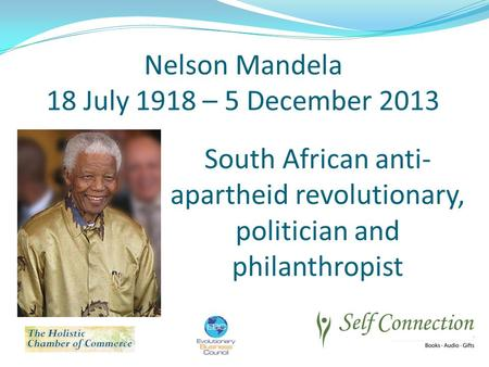 South African anti- apartheid revolutionary, politician and philanthropist Nelson Mandela 18 July 1918 – 5 December 2013.