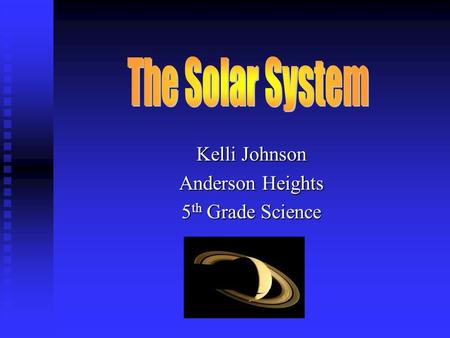 Kelli Johnson Anderson Heights 5 th Grade Science.