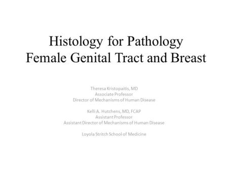 Histology for Pathology Female Genital Tract and Breast