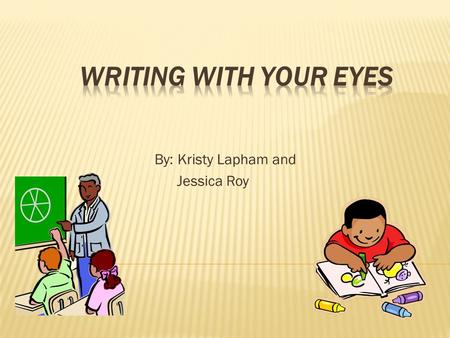 By: Kristy Lapham and Jessica Roy. How can I use picture books to teach writing?