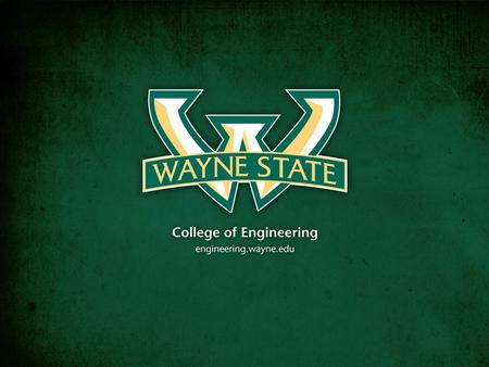 College of Engineering Focus Five pillars to a Wayne State engineering and computer science education:  Experiential learning through co-ops and internships.
