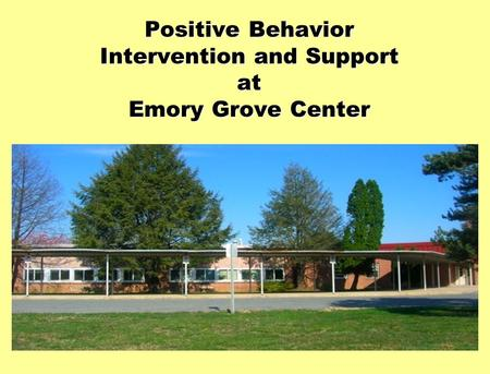 Positive Behavior Intervention and Support at Emory Grove Center.