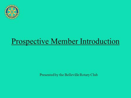 Four Avenues of Service Prospective Member Introduction Presented by the Belleville Rotary Club.