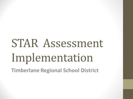 STAR Assessment Implementation Timberlane Regional School District.