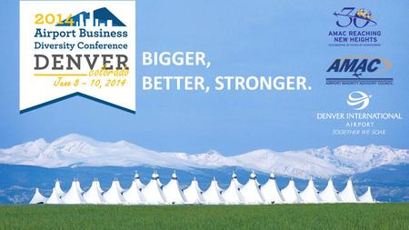 June 8 – 10, 2014 BIGGER, BETTER, STRONGER.. Relationships & Resources Charting Your Path: Innovative Strategies for Building Your Organization.