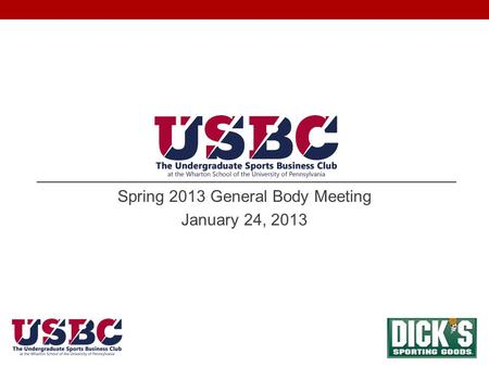 Spring 2013 General Body Meeting January 24, 2013.