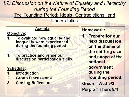 L2: Discussion on the Nature of Equality and Hierarchy during the Founding Period The Founding Period: Ideals, Contradictions, and Uncertainties Agenda.