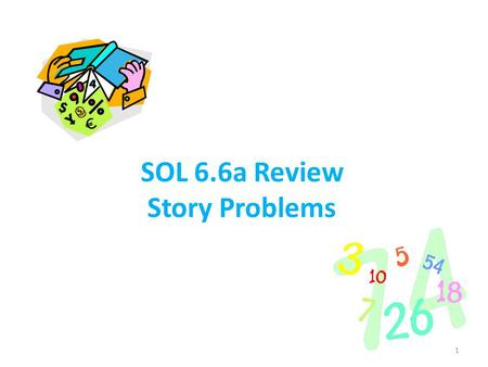 SOL 6.6a Review Story Problems 1 Question: Info:Key WordsOperation Solve: (show your work) Final Answer: 2.