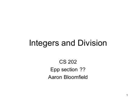 CS 202 Epp section ?? Aaron Bloomfield