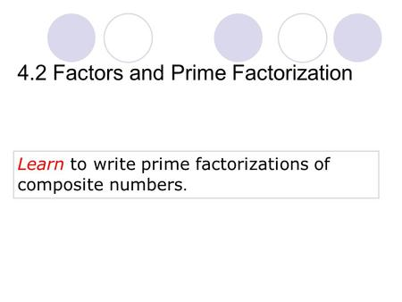 4.2 Factors and Prime Factorization