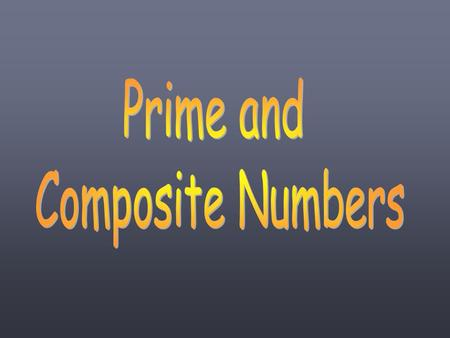 Prime and Composite Numbers.