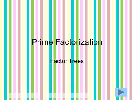 Prime Factorization Factor Trees.