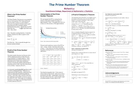 "What is the Prime Number Theorem? The Prime Number Theorem gives an asymptotic answer to the question ""How many primes are there less than n (where n is."