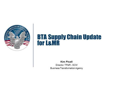 BTA Supply Chain Update for L&MR