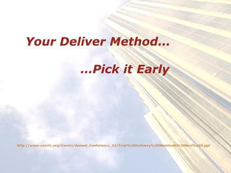 Your Deliver Method... …Pick it Early