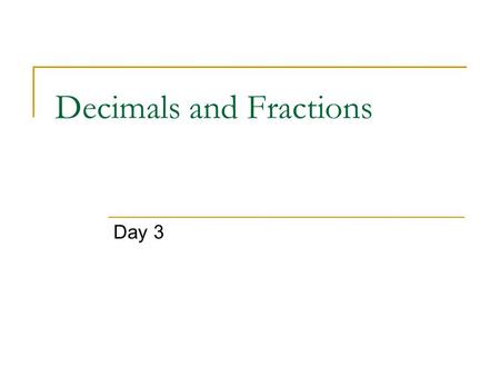 Decimals and Fractions Day 3. Place Value Let's look at position after the decimal to help us do some rounding!