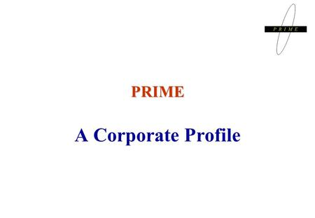 PRIME A Corporate Profile. M&A / ADVISORY CLIENTS ( Sample List) Asian Paints : Market Leader <strong>in</strong> Paints Business <strong>India</strong> Group : Leading Publishing House.