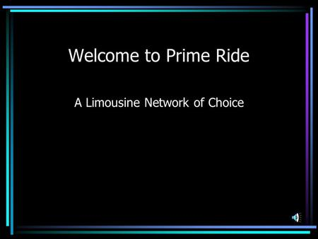 Welcome to Prime Ride A Limousine Network of Choice.