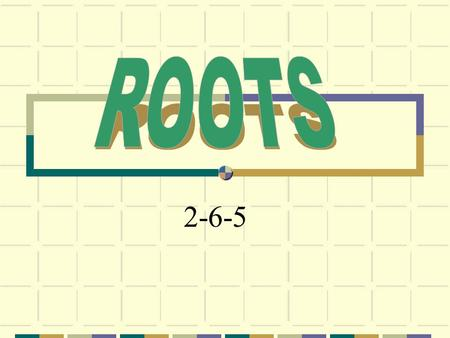 "2-6-5. Square Roots When working a square root problem, ask: ""What times itself is the number inside the root symbol?"" because 3 times 3 is 9 because."