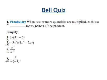Bell Quiz. Objectives Learn to simplify expressions using the greatest common factor or GCF.