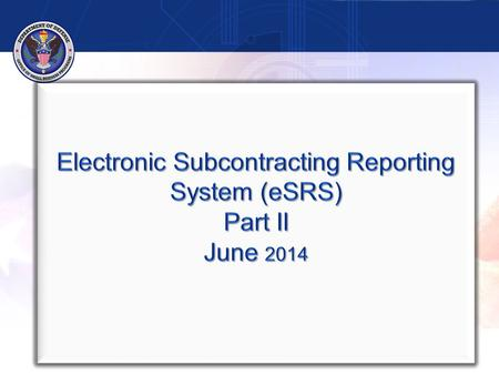 2 Part I Regulations Overview Reports in eSRS Part II Guidance for Reviewing Reports in eSRS Resources.