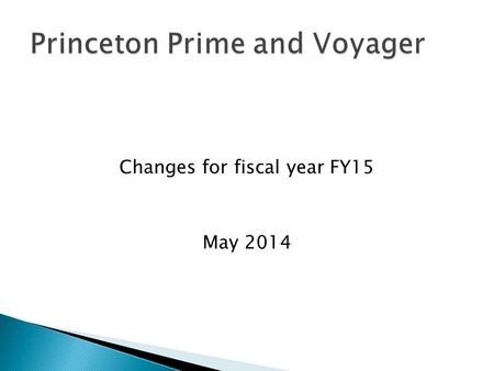 Changes for fiscal year FY15 May 2014.  Implementation of a new Chart of accounts  Enhancements to the university's financial reporting and business.