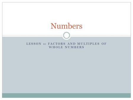 Lesson 1: Factors and Multiples of Whole Numbers