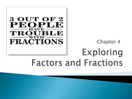 Chapter 4.  Week 1 - 11/26 ◦ M - 4.1 - Factors and Monomials ◦ T - 4.2 - Powers and Exponents ◦ B - 4.4 - Prime Factorization ◦ F - Quiz 4A  Week 2.