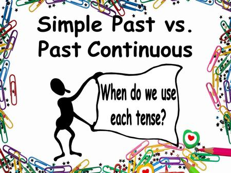 Simple Past vs. Past Continuous Use the simple past for: 1) action that happened in the past and is... over, done, finished Use the past continuous for: