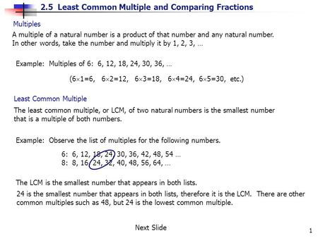 2.5 Least Common Multiple and Comparing Fractions 1 Multiples A multiple of a natural number is a product of that number and any natural number. In other.