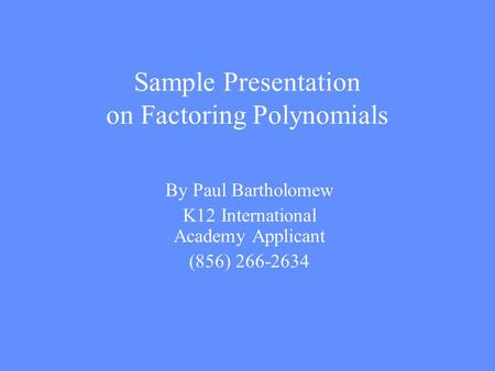 Sample Presentation on Factoring Polynomials