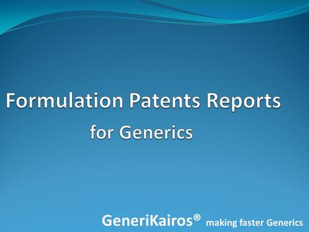 GeneriKairos® making faster Generics. Molecule patent expiry date Later expiring patents - Need significant R&D, might delay generic drug development.