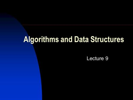 Algorithms and Data Structures Lecture 9. Agenda: Graph traverse Breadth-first search algorithm Depth-first search algorithm Topological sort.