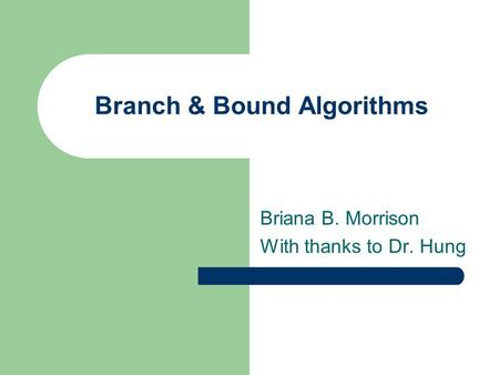 Branch & Bound Algorithms