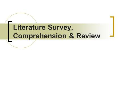 <strong>Literature</strong> Survey, Comprehension & <strong>Review</strong>. Thesis Structure Chapter 1. Introduction.