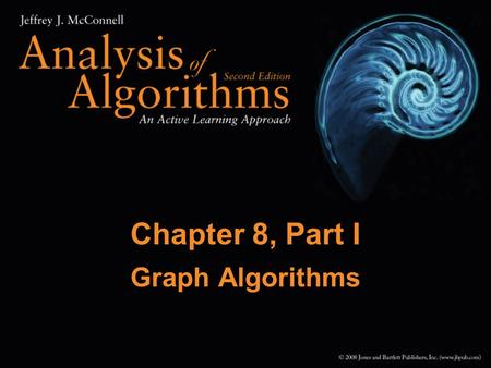Chapter 8, Part I Graph Algorithms. 2 Chapter Outline Graph background and terminology Data structures for graphs Graph traversal algorithms Minimum spanning.