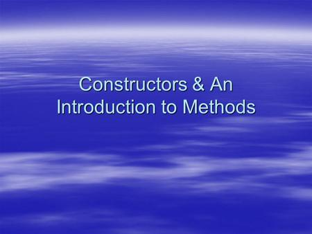 Constructors & An Introduction to Methods. Defining Constructor – Car Example Public class car { String Model; double speed; String colour; { Public Car.