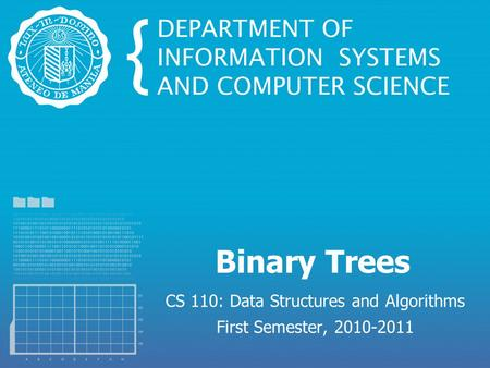 Binary Trees CS 110: Data Structures and Algorithms First Semester, 2010-2011.