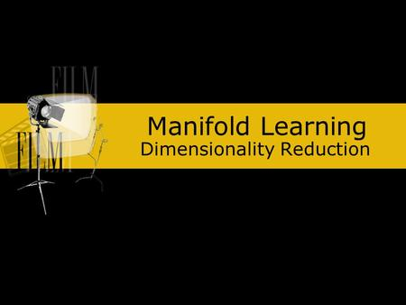 Manifold Learning Dimensionality Reduction. Outline Introduction Dim. Reduction Manifold Isomap Overall procedure Approximating geodesic dist. Dijkstra's.